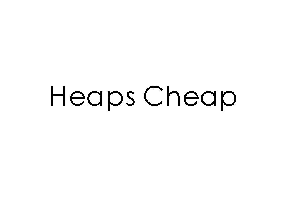 Heaps Cheap