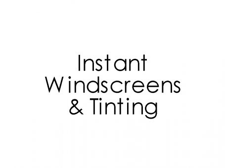 Instant Windscreens & Tinting