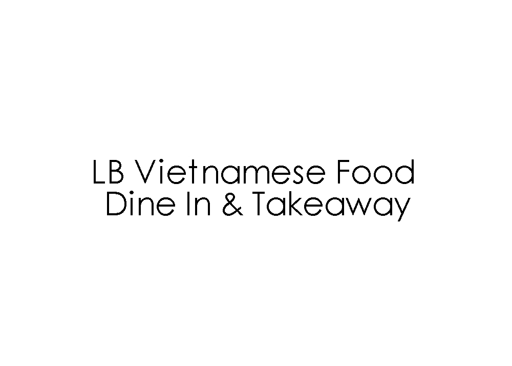 LB Vietnamese Food Dine In & Takeaway
