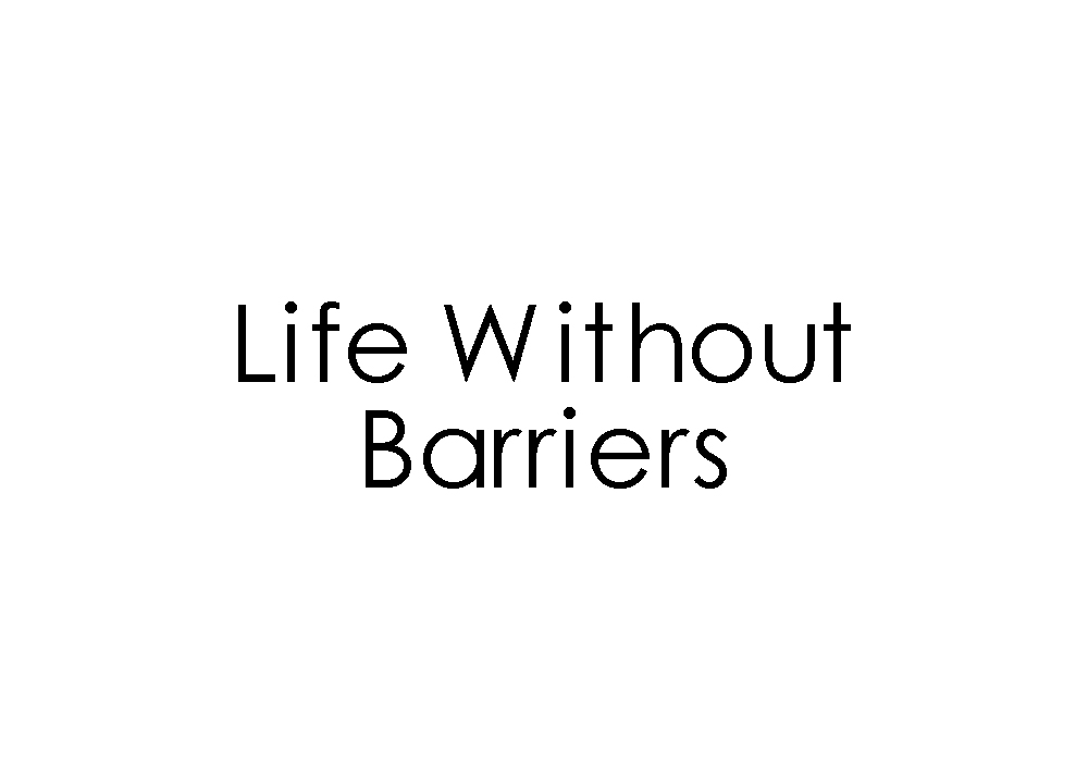 Life without Barriers