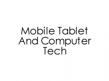 Mobile Tablet and Computer Tech