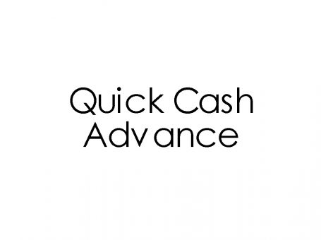 Quick Cash Advance