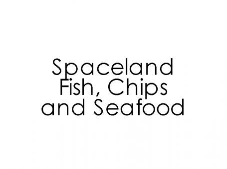 Spaceland Fish, Chips and Seafood