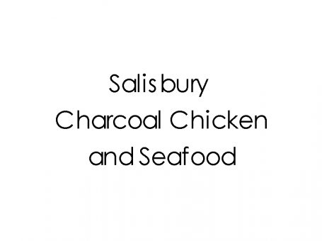Salisbury Charcoal Chicken and Seafood