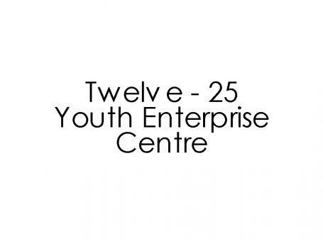 Twelve – 25 Youth Enterprise Centre